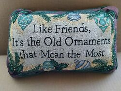 Christmas Tapestry Pillow Like Friends it#x27;s Old Ornaments That Mean the Most.