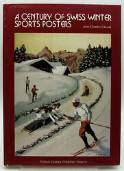 A Century Of Swiss Winter Sports Posters By Jean-charles Giroud Hb Book 2006