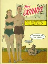 Hey Skinny Great Advertisements From The Golden Age Of Comic Books - Good