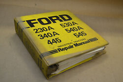 Used Ford 230a 340a 445 530a 540a 545 Industrial Tractors Repair Manual