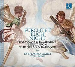 Syntagma Amici - Fuerchtet Euch Nicht Bassoons And Bombards Music From The