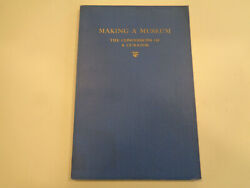 Making A Museum By W. Herbert Burk 1926 Valley Forge Curator Revolutionary War