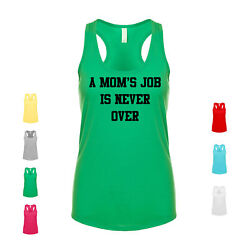 A Momand039s Job Is Never Over Motherhood Mama Love Care Sweet Wife Womenand039s Tank
