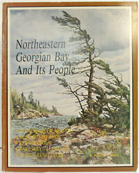 Northeastern Georgian Bay And Its People Ontario Canada Local History With Map