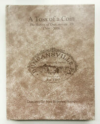 A Toss Of A Coin The History Of Duncansville Pa 1769-2000 Pennsylvania Book Rare