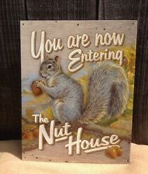 You Now Entering The Nut House Welcome Sign Tin Metal Wall Garage Squirrel
