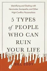 5 Types of People Who Can Ruin Your Life: Identifying and Dealing with Narcissis