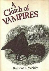 A Clutch of Vampires Hardcover By McNally Raymond T. GOOD $10.46