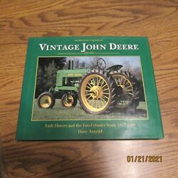 Vintage John Deere Early History And The Two-cylinder Years By Dave Arnold