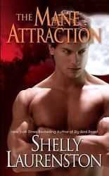 The Pride Ser. The Mane Attraction By Shelly Laurenston 2012, Trade Paperback