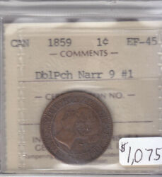 1859 Dbl Pch Narr 9 1 Canadian Large Cent Coin Iccs Cert Ef-45