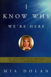 I Know Why Weand039re Here- Mia Dolan- True Story Of Womanand039s Extraordinary Gift-hcnew