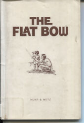 Flat Bow By W Ben Hunt And John J Metz Paperback Illustrated