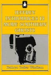 Jeffrey Introduces Thirteen More Southern Ghosts - Paperback - Good