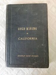 Gold Mining In California Risdon Iron Works 1885 Book 1st First Edition Rare
