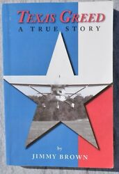 Texas Greed A True Story By Jimmy Brown 2010 First Printing Bryan Huntsville