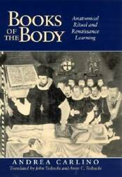 Books Of The Body Anatomical Ritual And Renaissance Learning - Very Good