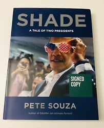 Signed Shade A Tale Of Two Presidents By Pete Souza 1st Edition Hcdj Brand New