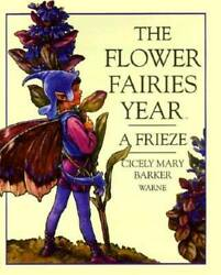 The Flower Fairies Year A Frieze - Hardcover By Barker, Cicely Mary - Very Good