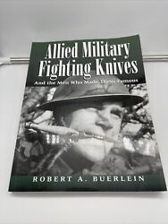Allied Military Fighting Knives: And The Men Who Made Them Famous Out Of Print