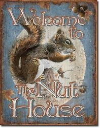 Welcome To The Nut House Squirrel Funny Humor Wall Bar Pub Decor Metal Tin Sign