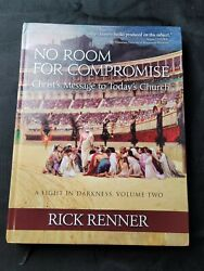 No Room For Compromise A Light In Darkness Volume Two 2 Rick Renner Pergamum Vol