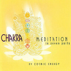 Chakra - Meditation In Seven Parts - By Cosmic Energy Cd