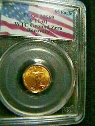 1999 5 American Gold Eagle 9-11-01 W.t.c Ground Zero Recovery Pcgs Ms69