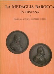 Hn Vannel F Toderi G The Medal Baroque In Tuscany.firenze,1987,a437