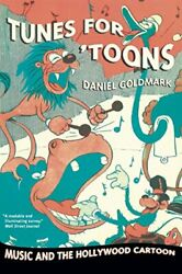Tunes For Toons Music And The Hollywood Cartoon