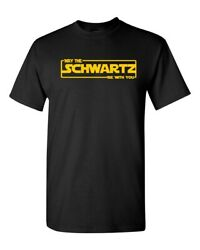 May The Schwartz Be With You Spaceballs Movie Unisex Tee Shirt 1426
