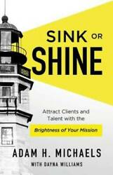 Sink Or Shine Attract Clients And Talent With The Brightness Of - Very Good