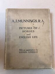 A. J. Munnings, R.a. Pictures Of Horses And English Life First Edition 1927