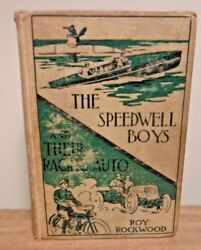 The Speedwell Boys And Their Racing Auto, 1913 First Edition Hardcover