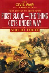 The Civil War, Vol 1 Fort Sumter To Kernstown First Blood - The Thing Gets