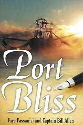 Port Bliss By Faye Passanisi 2018 Trade Paperback Signed Brand New