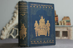 Rare Antique Old Book Stories Of Charlemagne 1902 Illustrated Legends Scarce