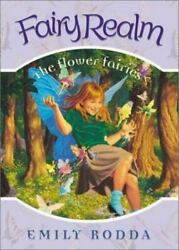 Fairy Realm 2 The Flower Fairies - Library Binding By Rodda, Emily - Good