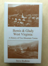 Bemis And Glady West Virginia - A History Of Two Mountains Towns Hc Steve Bodkins