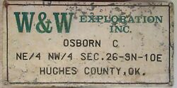 W And W Exploration Inc. Hughes County Oklahoma Oil/gas Well / Lease Sign