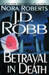 Betrayal In Death - Hardcover By Robb J. D. - Acceptable