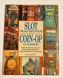 Slot Machines And Coin-op Games By William Kurtz 1991, Hardcover