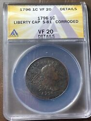1796 Liberty Cap Large Cent S-81 - Anacs Vf 20 Details - Corrosion