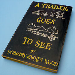 A Trailer Goes To See By Dorothy Wood - Canned Ham Vintage Travel Trailer Book