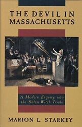 The Devil In Massachusetts A Modern Enquiry Into The Salem Witch Trials [paperb