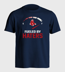 Boston Red Sox Fueled By Haters T Shirt S 5XL