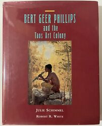 Bert Geer Phillips And Taos Art Colony By Julie Schimmel 1994 Signed 1st Hc