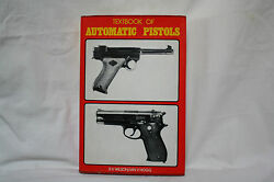 Textbook Of Automatic Pistols By R.k. Wilson And Ian V. Hogg - 1975