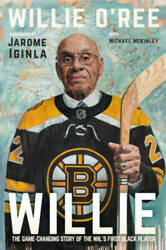 Willie: The Game Changing Story of the NHL#x27;s First Black Player VERY GOOD