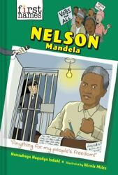 First Names Ser.: Nelson Mandela the First Names Series by Nansubuga...